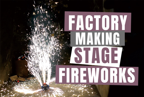 Factory making STAGE fireworks only
