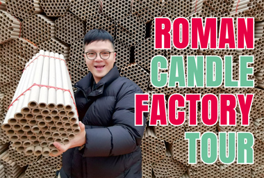 Roman candle fireworks factory tour,
